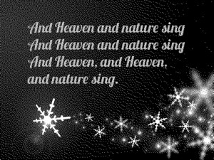 And Heaven and nature sing…