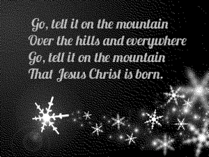 Go, tell it on a mountain…