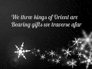 We Three Kings…