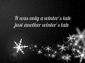 It was Only a Winter's Tale