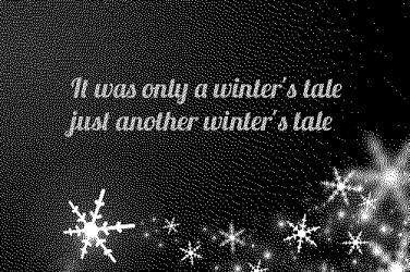 It was Only a Winter's Tale
