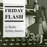 Friday Flash Fiction badge