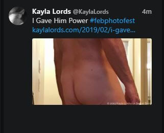 screen cap of Kayla Lords tweet that says I Gave Him Power and shows an image of a male bottom